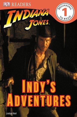 Read Online DK Readers L1: Indiana Jones: Indy's Adventures PDF