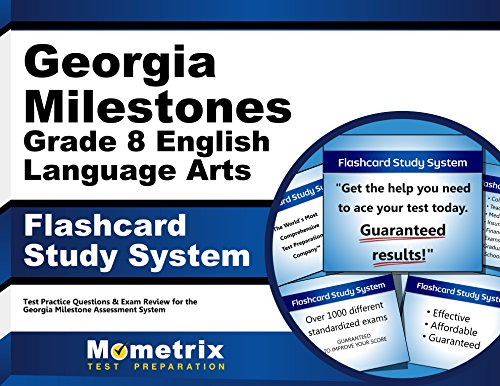 Georgia Milestones Grade 8 English Language Arts Flashcard Study System: Georgia Milestones Test Practice Questions & Exam Review for the Georgia Milestones Assessment System (Cards)