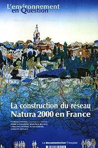 La construction du réseau Natura 2000 en France : Une politique européenne de conservation de la biodiversité à l'épreuve du terrain par Florence Pinton