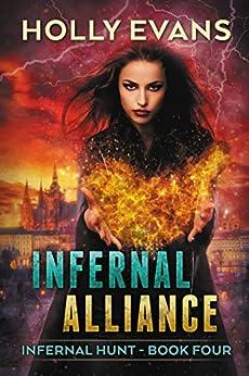 Infernal Alliance (Infernal Hunt Book 4) by [Evans, Holly]
