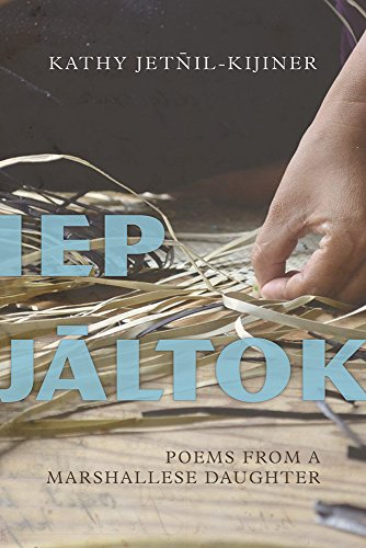 Iep Jaltok: Poems from a Marshallese Daughter (Sun Tracks)