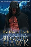 Shadowed Hawk Collectors Cover Edition #2 (Legacy of the Mist Clans Book 3)