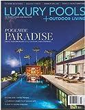 Luxury Pools +Outdoor Living Spring/Summer 2017