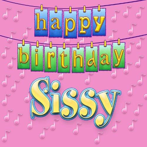 Happy Birthday Sissy By Ingrid DuMosch On Amazon Music