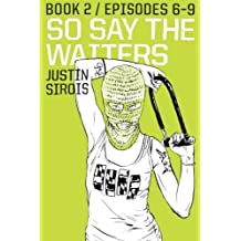 So Say the Waiters (episodes 6-9) by Justin Sirois (2013-08-02)