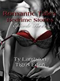 Romantic Tales: Bedtime Stories Episode 3: Read a book before bedtime and fall in love with Romantic Tales... (Romantic Tales Bedtime Stories-Season 1)