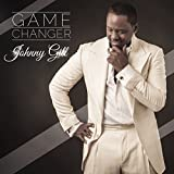 Game Changer by Johnny Gill (2014-12-09)