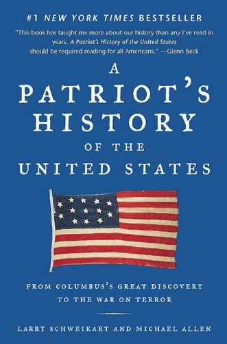 A Patriot's History of the United States: From Columbus's Great Discovery to the War on Terror (State Of War)