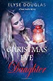 The Christmas Eve Daughter: A Time Travel Novel: Volume 2