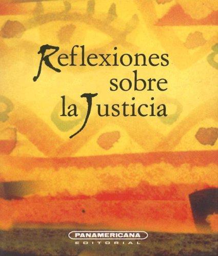 Reflexiones sobre la Justicia (Canto a la Vida) (Spanish Edition) PDF