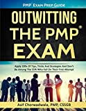 img - for PMP Exam Prep Guide - Outwitting The PMP Exam: Apply 100s Of Tips, Tricks And Strategies. Don't Be Among The 55% Who Fail On Their First Attempt. (Series) book / textbook / text book