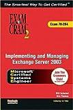 MCSA/MCSE Implementing and Managing Exchange Server 2003 Exam Cram 2 (Exam Cram 70-284): Exam 70-284