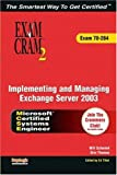 MCSA/MCSE Implementing and Managing Exchange Server 2003 Exam Cram 2 (Exam Cram 70-284), Charles J. Brooks and Ed Tittel, 0789730987
