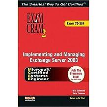 MCSA/MCSE Implementing and Managing Exchange Server 2003 Exam Cram 2 (Exam Cram 70-284)