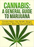 Are you Interested in Cannabis in any way? Many people are and it's a fascinating subject. Enjoy this Cannabis Guide which is Packed with Information.You can this book for only $0.99. The usual price is $4.99.You can read this book on your PC, Mac, s...