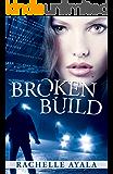 Broken Build (Silicon Valley Romantic Suspense) (Chance for Love Book 1)
