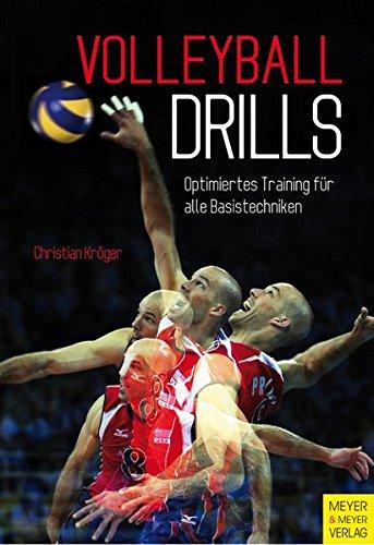 Volleyball Drills: Optimiertes Training für alle Basistechniken Taschenbuch – 26. Februar 2014 Christian Kröger Meyer & Meyer Sport 3898998258 Ballsport