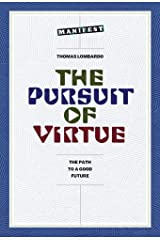 The Pursuit of Virtue: An Introduction to Evolving Our Future Consciousness Paperback