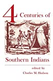 img - for Four Centuries of Southern Indians book / textbook / text book
