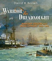 Warrior to Dreadnought: Warship Development 1860-1905