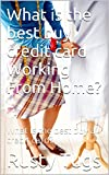 What is the best buy credit card Working From Home?: What Is the best buy a credit card?