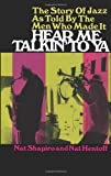 : Hear Me Talkin' to Ya: The Story of Jazz As Told by the Men Who Made It