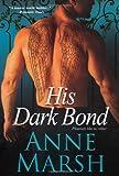 His Dark Bond, Anne Marsh, 0758266790