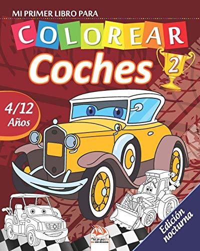 Mi primer libro para colorear - coches 2 - Edición nocturna: Libro para colorear para niños de 4 a 12 años - 27 dibujos - Volumen 1 (coches colorear - Nocturna) por Dar Beni Mezghana