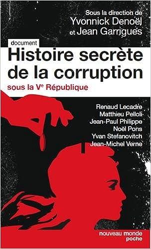 Histoire secrète de la corruption sous la Ve République (2016) - Y. Denoël & J. Garrigues