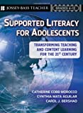 Supported Literacy for Adolescents, Catherine Cobb Morocco and Cynthia Mata-Aguilar, 0470222697