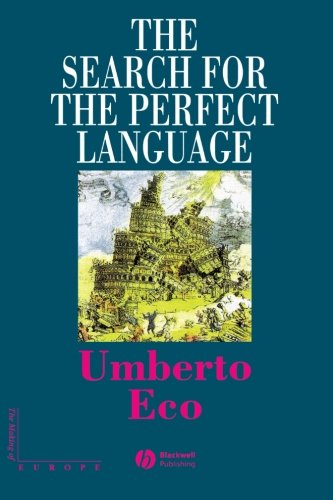 The Search for the Perfect Language (The Making of Europe) (Umberto Eco Search For The Perfect Language)