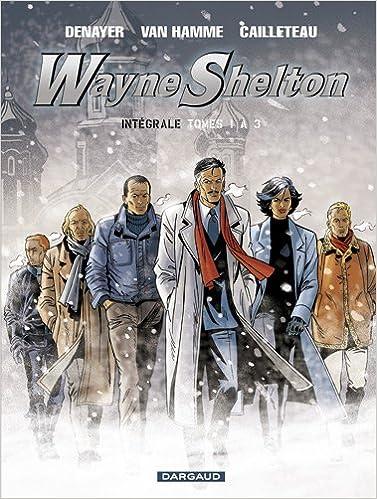Livre gratuits Wayne Shelton - Intégrales - tome 1 - Wayne Shelton - Intégrale T1 pdf epub