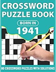 Born In 1941: Crossword Puzzle Book: You Were Born In 1931: Challenging 80 Large Print Crossword Puzzles Book With Solutions For Adults Men Women & All Others Puzzles Lovers Who Were Born In 1941