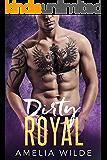 Dirty Royal: A Bad Boy Royal Romance