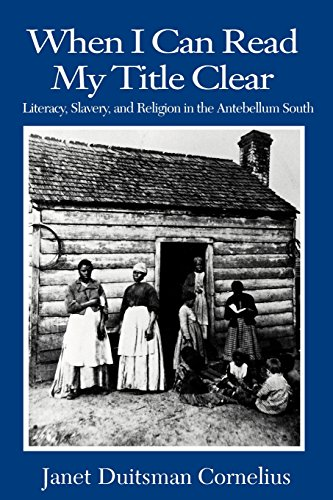 Search : When I Can Read My Title Clear: Literacy, Slavery and Religion in the Antebellum South