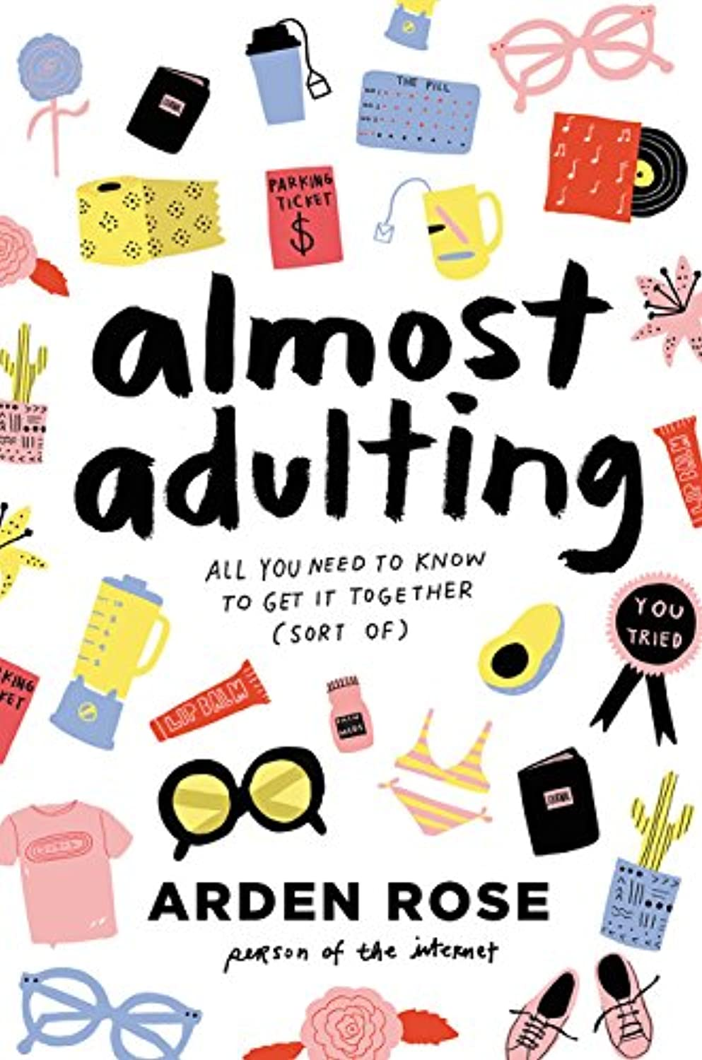 Almost Adulting: All You Need to Know to Get It Together (Sort Of) (English Edition)