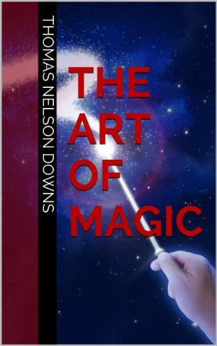 The Art of Magic: Learn Best Magic Tricks in The World (The Best Magic Tricks Revealed)