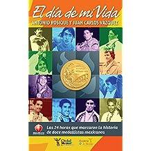 El Día de Mi Vida: Las 24 horas que marcaron la historia de doce medallistas mexicanos.