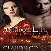 Shadowlife-Hybrid: Shadow Vampire, Book 3 | Claudy Conn