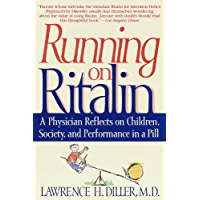 Running on Ritalin: A Physician Reflects on Children, Society, and Performance in a Pill (English Edition)