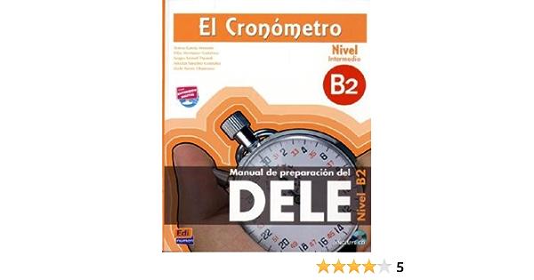 El Cronometro Nivel B2 Intermedio Ubungsbuch Mit Integrierter Audio Cd Manual De Preparacion Del Dele Ubungsbuch Mit Integrierter Audio Cd 9783190043026 Books