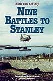 Nine Battles to Stanley by Nick Van der Bijl (1999-11-03)