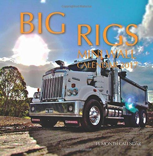 Download Big Rigs Mini Wall Calendar 2017: 16 Month Calendar pdf