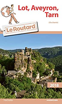 Guide du Routard Lot, Aveyron, Tarn 2018 : (Occitanie) (French Edition) by [Collectif]