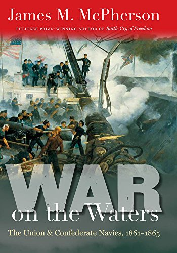 War on the Waters: The Union and Confederate Navies, 1861-1865 (Littlefield History of the Civil War Era) (Fort Henry And Fort Donelson Civil War)