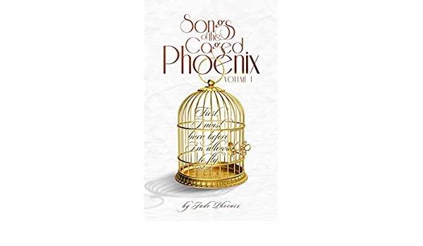 Songs of the Caged Phoenix: (Volume I) (English Edition) eBook ...