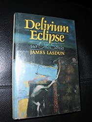 Delirium Eclipse and Other Stories