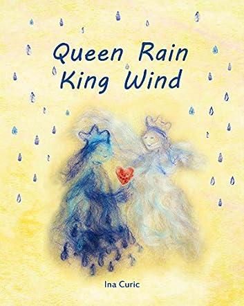 Queen Rain King Wind