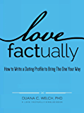 Love Factually: How to Write a Dating Profile to Bring The One Your Way