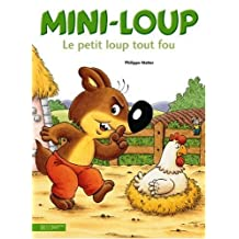Mini-Loup, Le Petit Loup Tout Fou (French Edition)